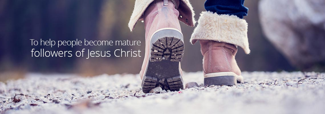 Our mission is to help people to become mature followers of Jesus Christ.