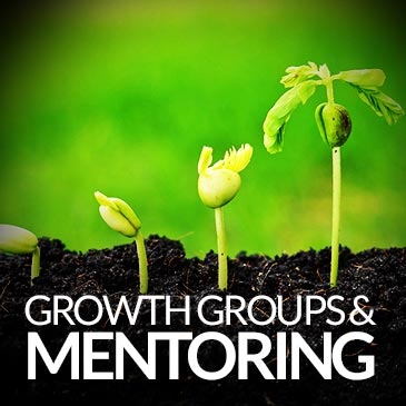 Growth Groups & Mentoring