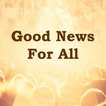 GoodNewsForAll-Sermon